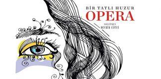 Bir Tatlı Huzur Opera